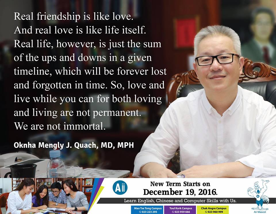 Real Friendship Is Like Love. And Real Love Is Like Life Itself. Real Life, However, Is Just The Sum  Of The Ups And Downs In A Given Timeline, Which Will Be Forever Lost And Forgotten In Time. So, Love And Live While You Can For Both Loving And Living Are Not Permanent. We Are Not Immortal.