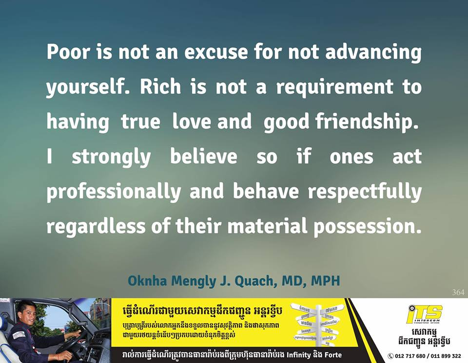 Poor Is Not An Excuse For Not Advancing Yourself. Rich Is Not A Requirement To Having  True  Love And  Good Friendship.  I Strongly Believe So If Ones Act Professionally And Behave Respectfully Regardless Of Their Material Possession.